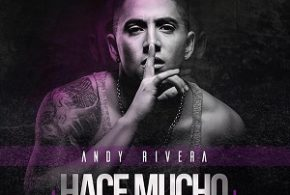 Andy Rivera – Hace Mucho (Prod. By Ovy The Orums Y Mosty)