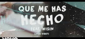 Chayanne Ft Wisin – Qué Me Has Hecho (Video Lyric)