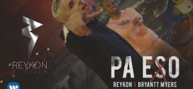 Reykon Ft Bryant Myers – Pa Eso (Official Video)