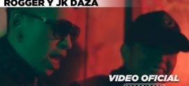 Rogger y Jk Daza – Prohibido (Video Oficial)