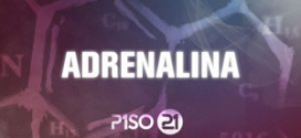 Piso 21 Ft Maikel Delacalle – Adrenalina