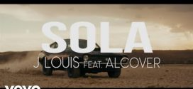 J Louis Ft. Alcover – Sola (Video Oficial)